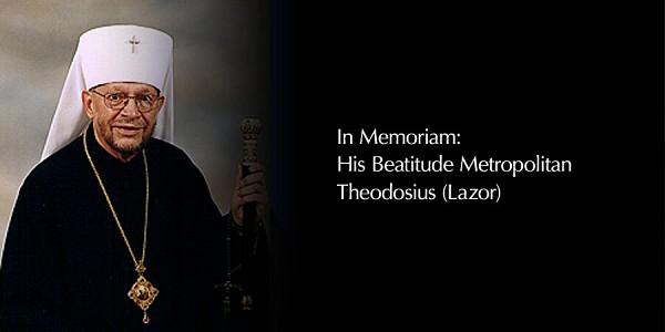 In Memoriam: His Beatitude Metropolitan Theodosius (Lazor) | Diocese of  Eastern Pennsylvania